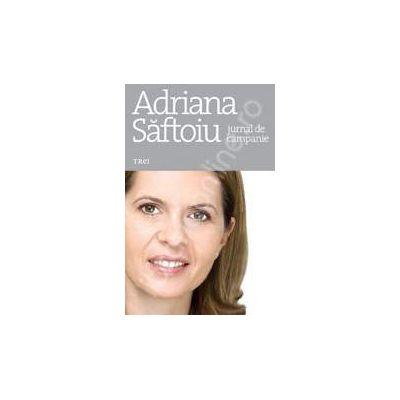 Adriana Saftoiu. Jurnal de campanie
