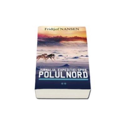 Jurnalul expeditiei spre Polul Nord - Volumul 2