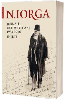 Jurnalul ultimilor ani, 1938-1940. Inedit