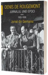 Jurnalul unei epoci. 1935-1936. Jurnal din Germania