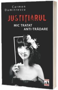 Justitiarul. Mic tratat anti-tradare