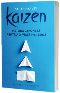 Kaizen - Metoda japoneza pentru o viata mai buna