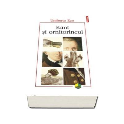 Kant si ornitorincul. Editia a III-a (Umberto Eco)
