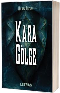 Kara Golge (Umbra Neagra)