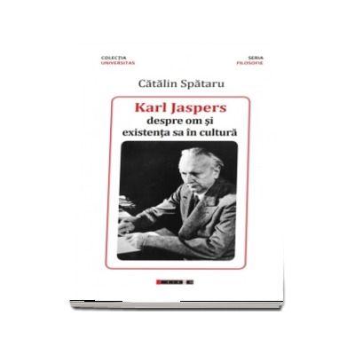 Karl Jaspers - despre om si existenta sa in cultura