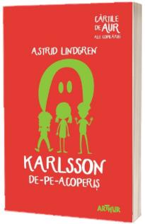Karlsson de-pe-acoperis - Astrid Lindgren (Cartile de aur ale copilariei)