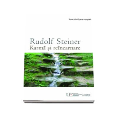 Karma si reincarnare - Rudolf Steiner