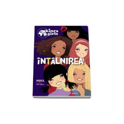 Kinra Girls - Intalnirea, volumul I