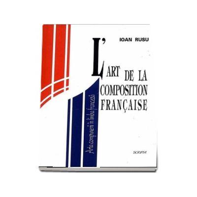 L art de la composition francasise. Arta compunerii in limba franceza