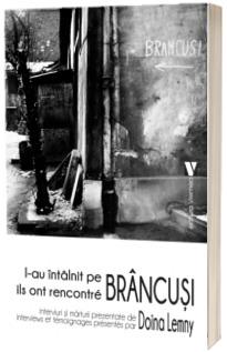 L-au intalnit pe Brancusi. Editie bilingva romana-franceza-engleza