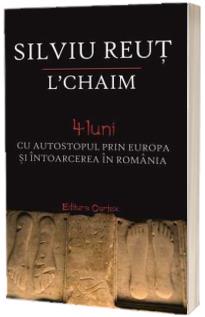 L Chaim. 4 luni cu autostopul prin Europa si intoarcerea in Romania - carte cu autograf