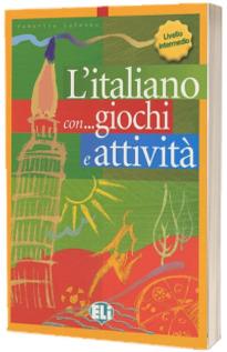 L italiano con... giochi e attivita. Libro di attivita livello intermedio