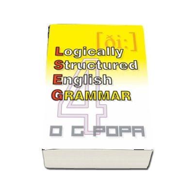 L.S.E.G - Logically structured english grammar (O. G. Popa)