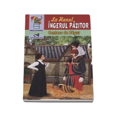 La Hanul Ingerul Pazitor - Contesa de Segur (Colectia Piticul cu povesti)