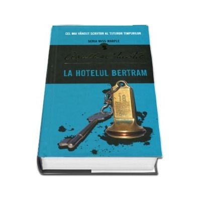 La hotelul Bertram - Seria Miss Marple (Editie Hardcover)