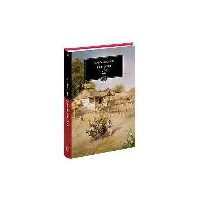 La Lilieci - Volumul II (Biblioteca pentru toti)