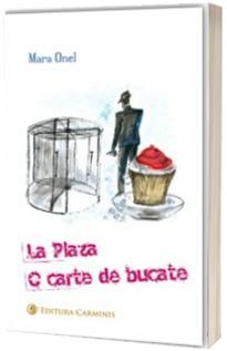 La Plaza. O carte de bucate