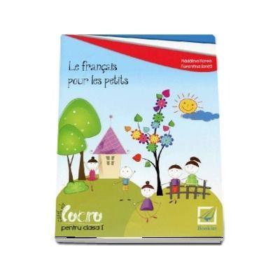 Le francais pour les petits, caiet de lucru pentru clasa I (Editie 2016)