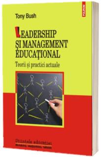 Leadership si management educational. Teorii si practici actuale - Editia a II-a
