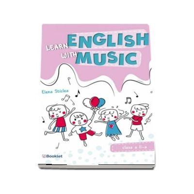 Learn English with music. Caiet de lucru pentru clasa a II-a