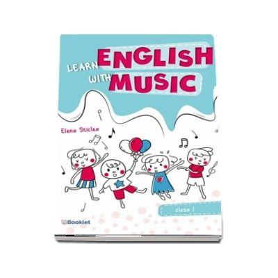 Learn English with music. Caiet de lucru pentru clasa I