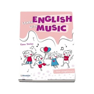 Learn English with music. Caiet de lucru pentru clasa pregatitoare