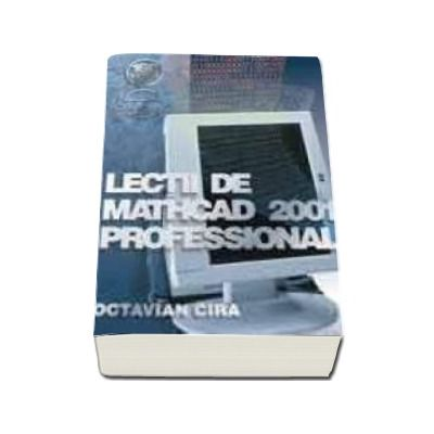 Lectii de MathCAD 2001 Professional (reeditare)