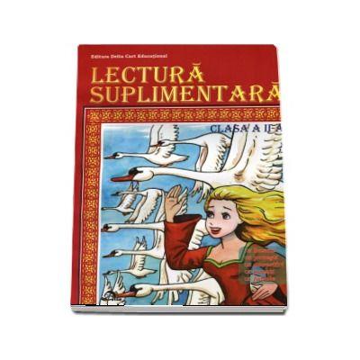 Lectura suplimentara, pentru clasa a II-a - Basme, povesti, povestiri, poezii, fabule (Editie 2017)