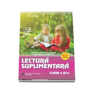 Lectura suplimentara pentru clasa a III-a. Caiet de munca independenta  - Texte literare si aplicatii - Aprobat M.E.N. 2018 -