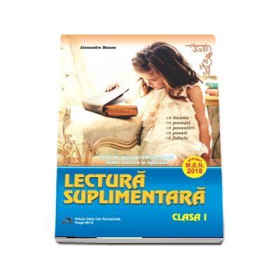 Lectura suplimentara pentru clasa I. Caiet de munca independenta - Texte literare si aplicatii - Aprobat M.E.N. 2018 -