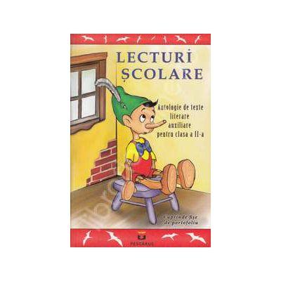 Lecturi Scolare. Antologie de texte literare auxiliare pentru clasa a II-a