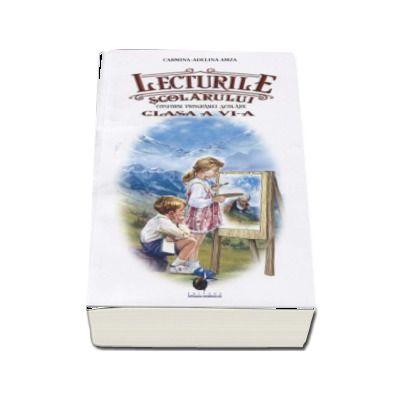 Lecturile scolarului pentru clasa a VI-a. Antologie de lecturi obligatorii si suplimentare. Conform programei scolare - Carmina-Adelina Amza