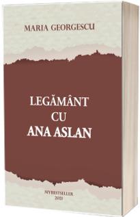 Legamant cu Ana Aslan