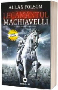 Legamantul Machiavelli. Conspiratia celor bogati si lipsiti de scrupule
