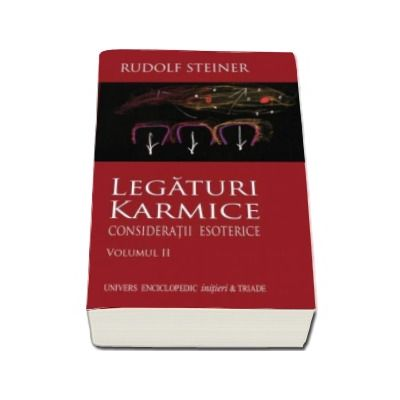 Legaturi Karmice. Consideratii Esoterice - Volumul II
