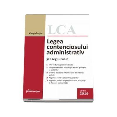Legea contenciosului administrativ si 5 legi uzuale. Actualizat la 1 septembrie 2019