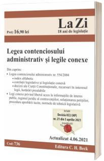 Legea contenciosului administrativ si legile conexe. Cod 736. Actualizat la 04.06.2021