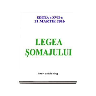 Legea somajului - Editia a XVII-a - 21 martie 2016