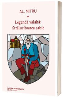 Legenda valaha: Stralucitoarea sabie. Volumul al III-lea