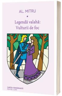 Legenda valaha: Vulturii de foc. Volumul al II-lea