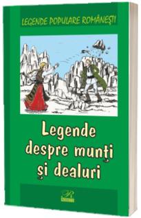 Legende despre munti si dealuri. Legende populare romanesti