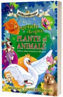 Legende despre plante si animale. Editia a II-a revizuita si adaugita