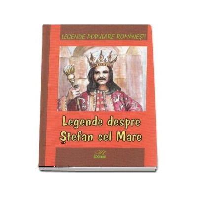 Legende despre Stefan cel Mare. Legende populare romanesti