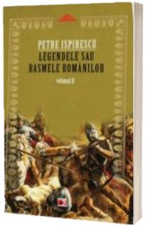 Legendele sau basmele romanilor. Volumul II - Petre Ispirescu