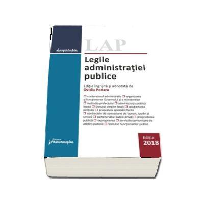 Legile administratiei publice. Editie actualizata la 29 octombrie 2018