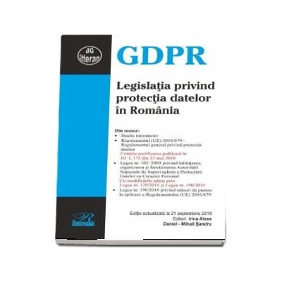 Legislatia privind protectia datelor in Romania. Editie actualizata la 21 septembrie 2018
