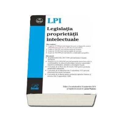 Legislatia proprietatii intelectuale. Editia a III-a, actualizata la 18 septembrie 2018