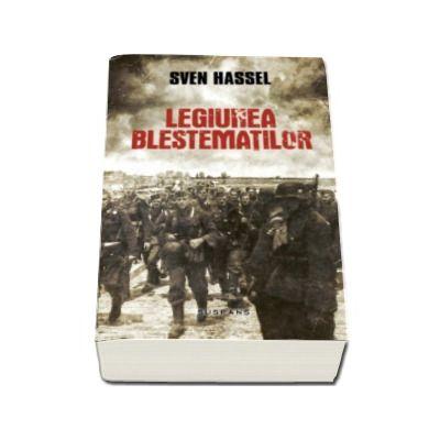 Legiunea Blestematilor - Sven Hassel (Editia 2017)