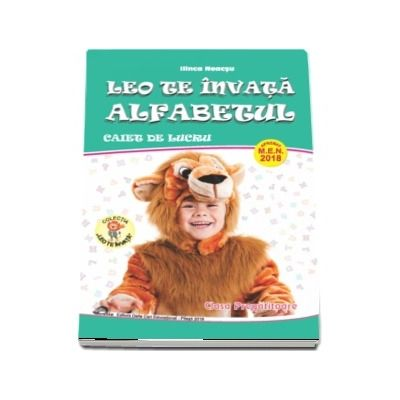 Leo te invata Alfabetul, caiet de lucru pentru clasa pregatitoare - Colectia Leo te invata (Editia 2018)