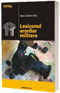 Lexiconul erorilor militare. De la Salamina pana la razboiul din Irak